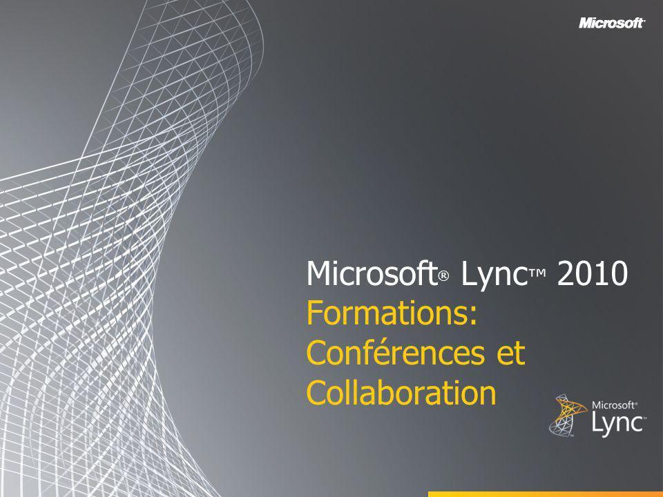 Microsoft® Lync™ 2010 Formations: Conférences et Collaboration