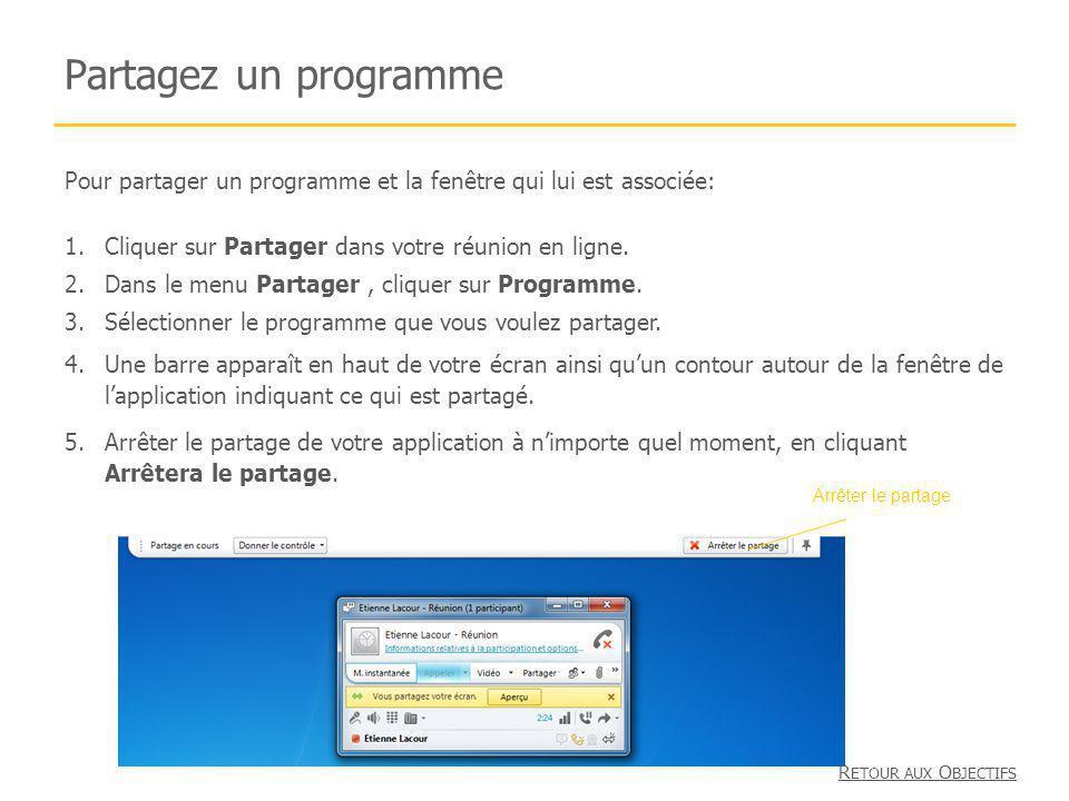 Partagez un programme Pour partager un programme et la fenêtre qui lui est associée: Cliquer sur Partager dans votre réunion en ligne.