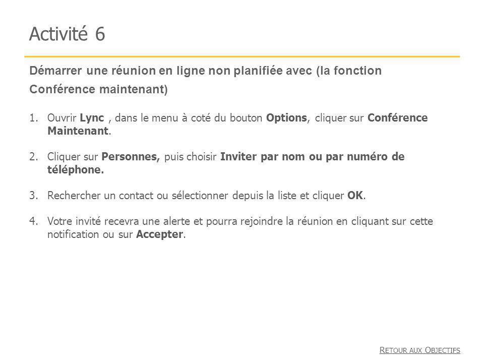 Activité 6 Démarrer une réunion en ligne non planifiée avec (la fonction. Conférence maintenant)