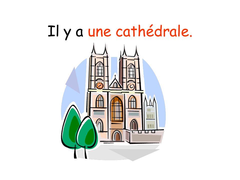 Il y a une cathédrale.