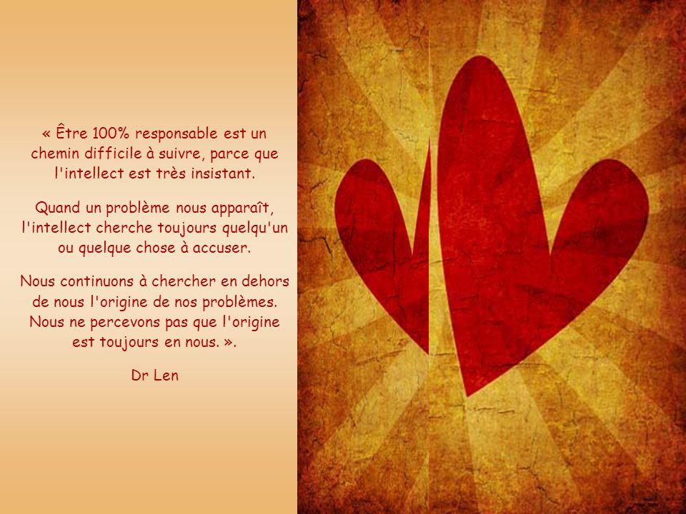 « Être 100% responsable est un chemin difficile à suivre, parce que l intellect est très insistant.