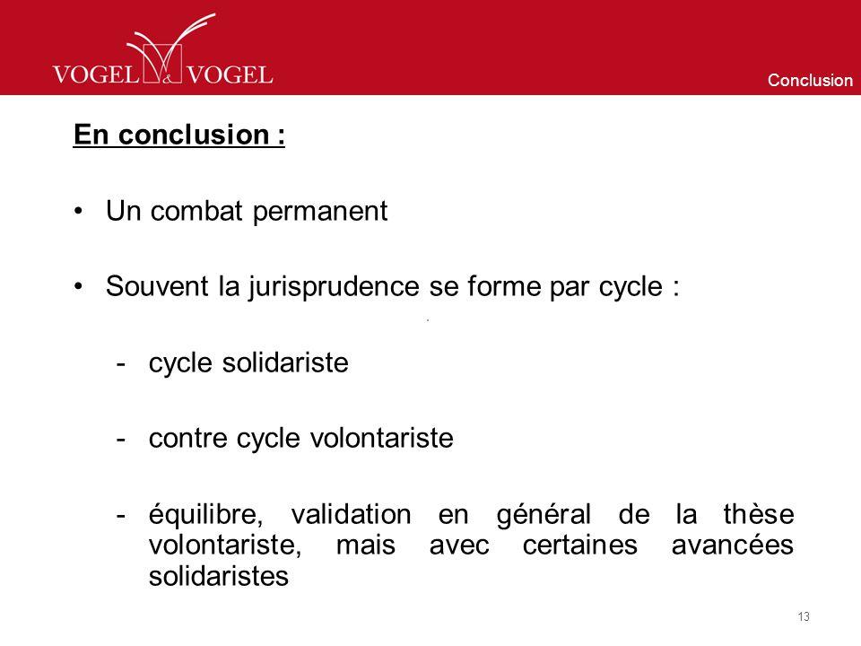 Souvent la jurisprudence se forme par cycle : cycle solidariste