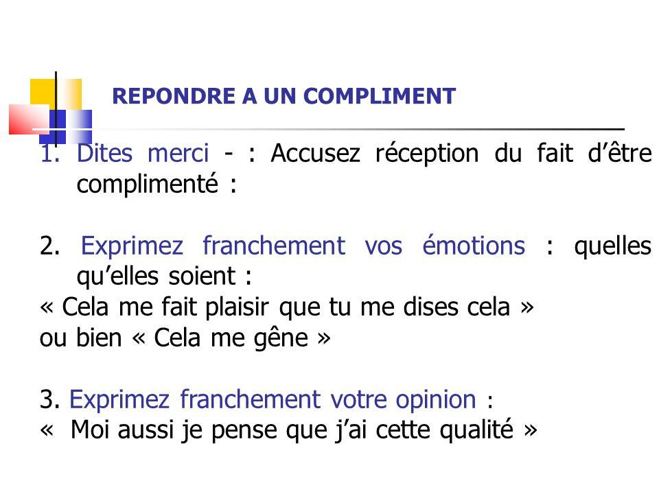 Dites merci - : Accusez réception du fait d'être complimenté :