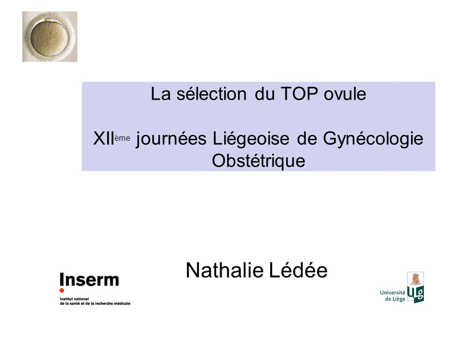 La sélection du TOP ovule XIIème journées Liégeoise de Gynécologie Obstétrique