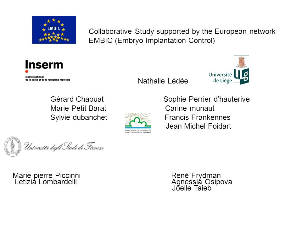 Collaborative Study supported by the European network EMBIC (Embryo Implantation Control)