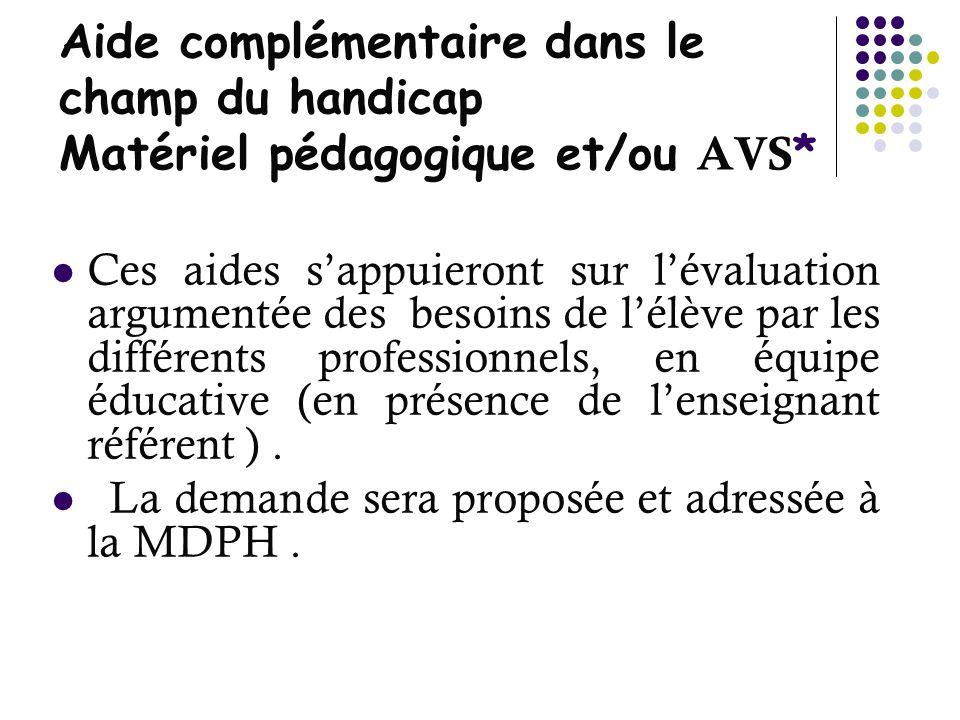 Aide complémentaire dans le champ du handicap Matériel pédagogique et/ou AVS*