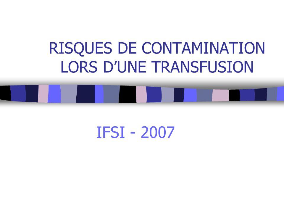 RISQUES DE CONTAMINATION LORS D'UNE TRANSFUSION