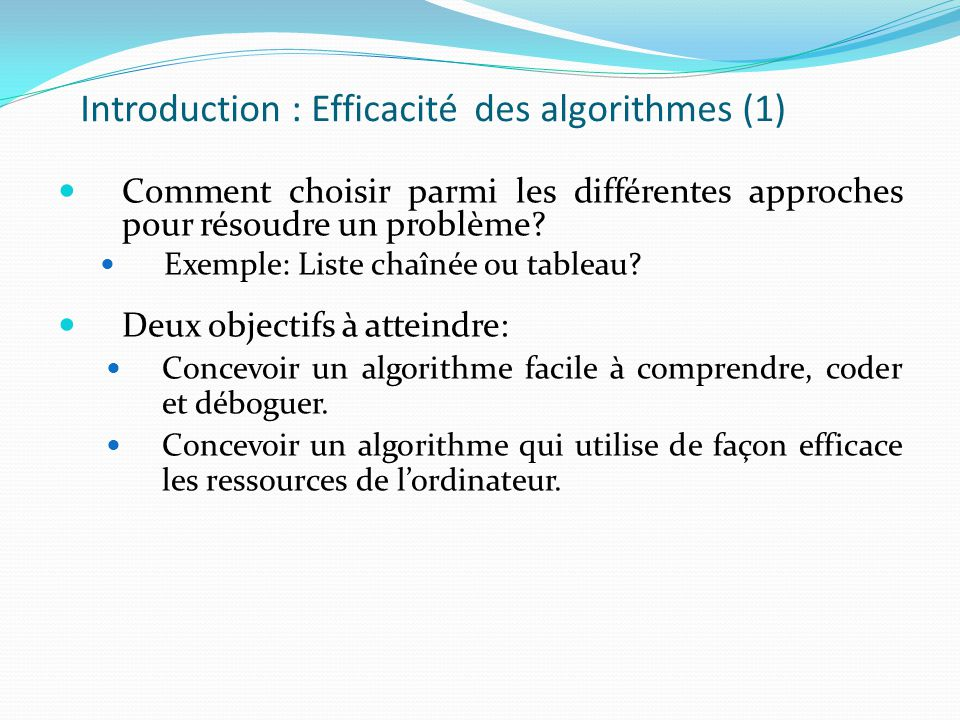 Introduction : Efficacité des algorithmes (1)