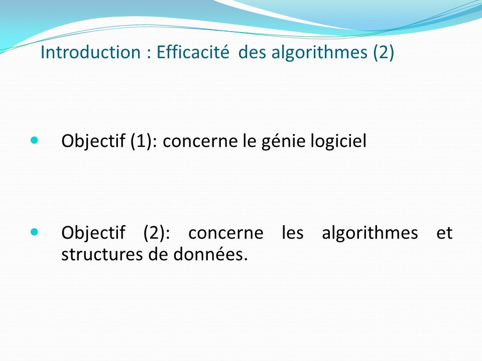 Introduction : Efficacité des algorithmes (2)