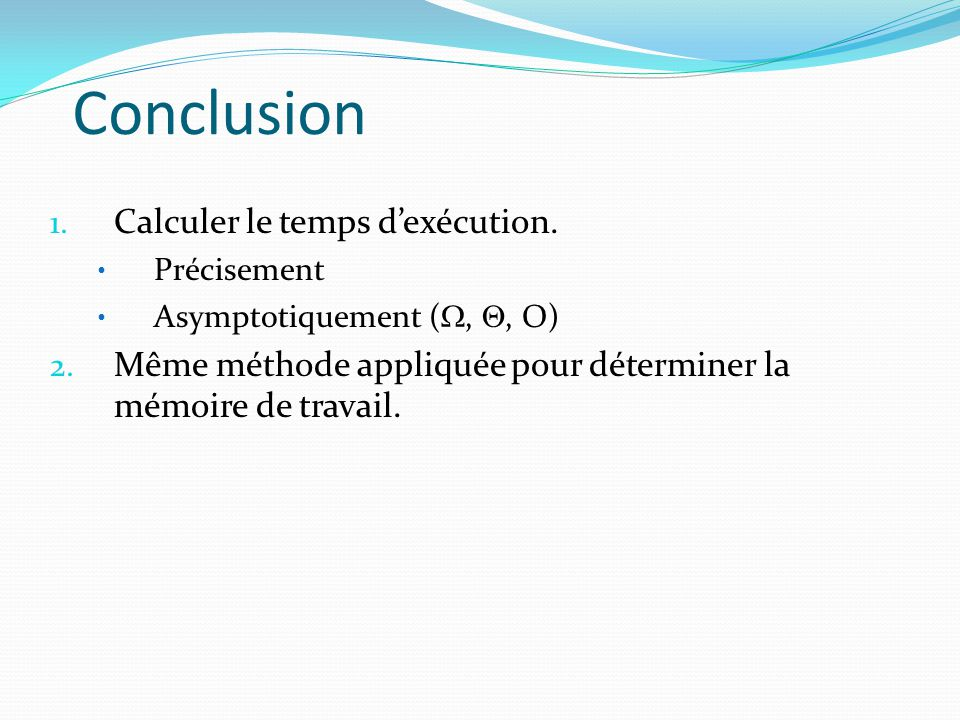 Conclusion Calculer le temps d'exécution.