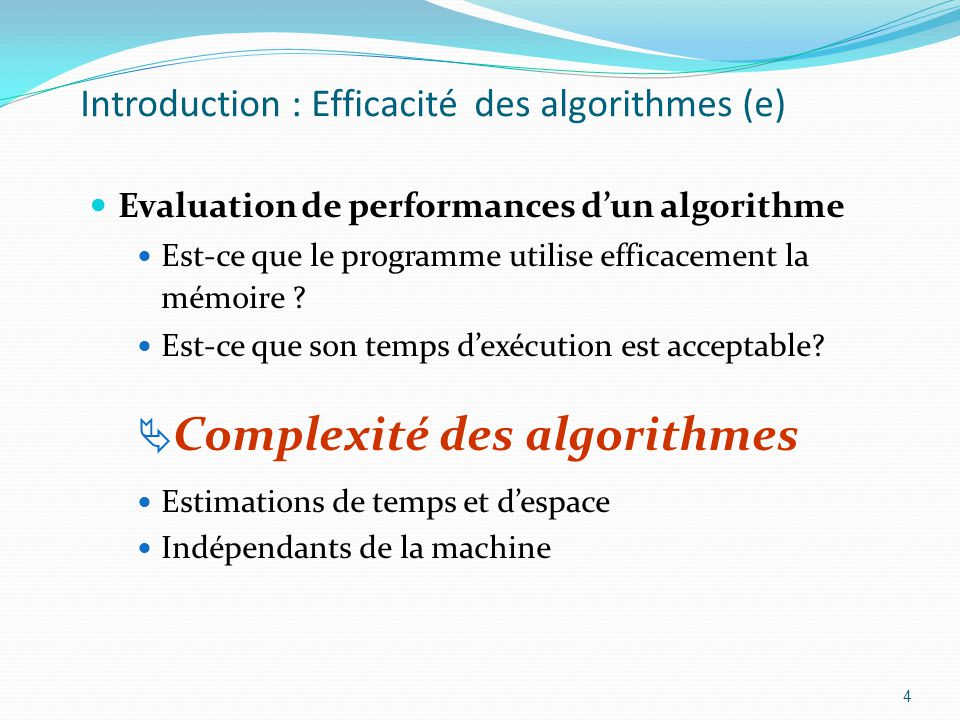 Introduction : Efficacité des algorithmes (e)