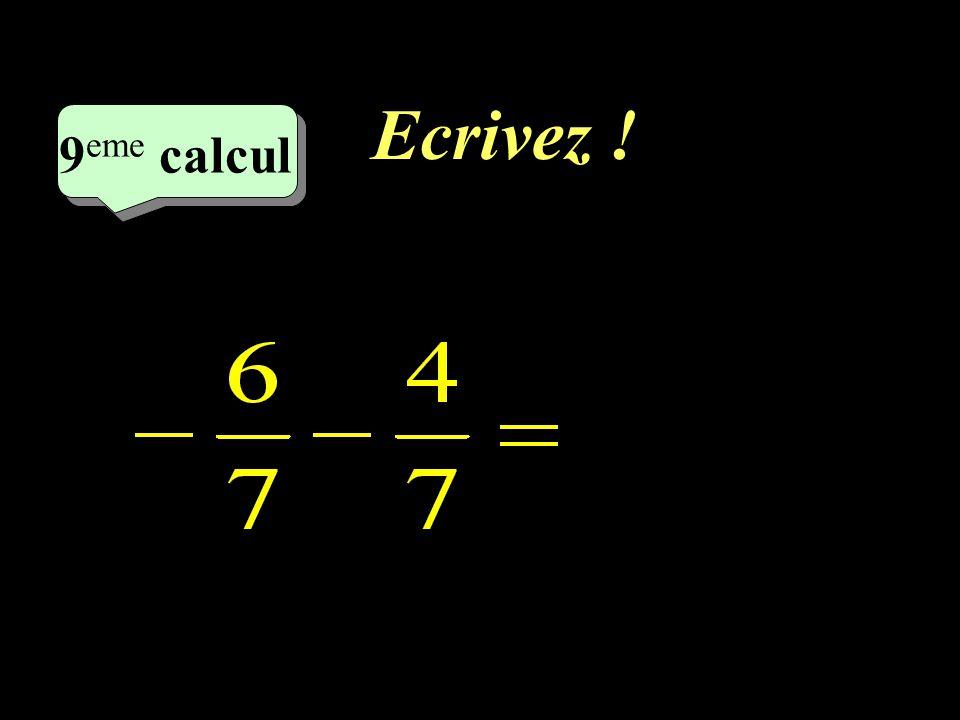 Ecrivez ! 9eme calcul 9eme calcul 1