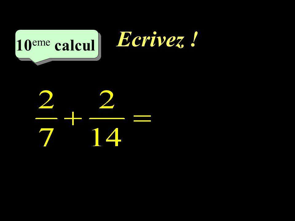 Ecrivez ! 10eme calcul 10eme calcul 1