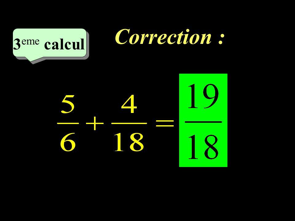 Correction : 3eme calcul 3eme calcul 1 16