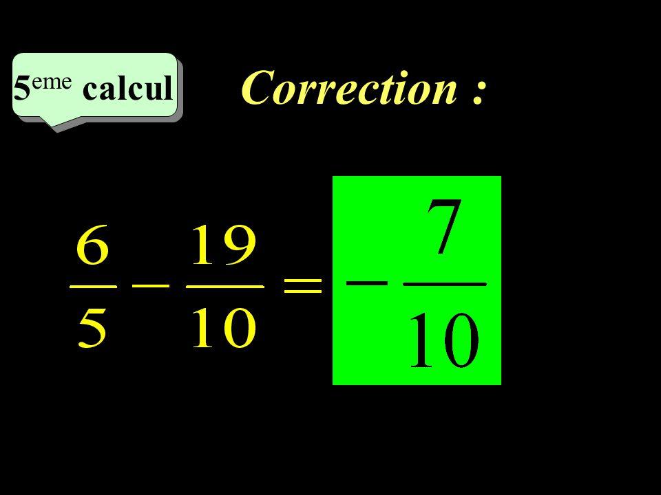 Correction : 5eme calcul 5eme calcul 1 18