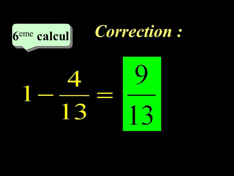 Correction : 6eme calcul 6eme calcul 1 19