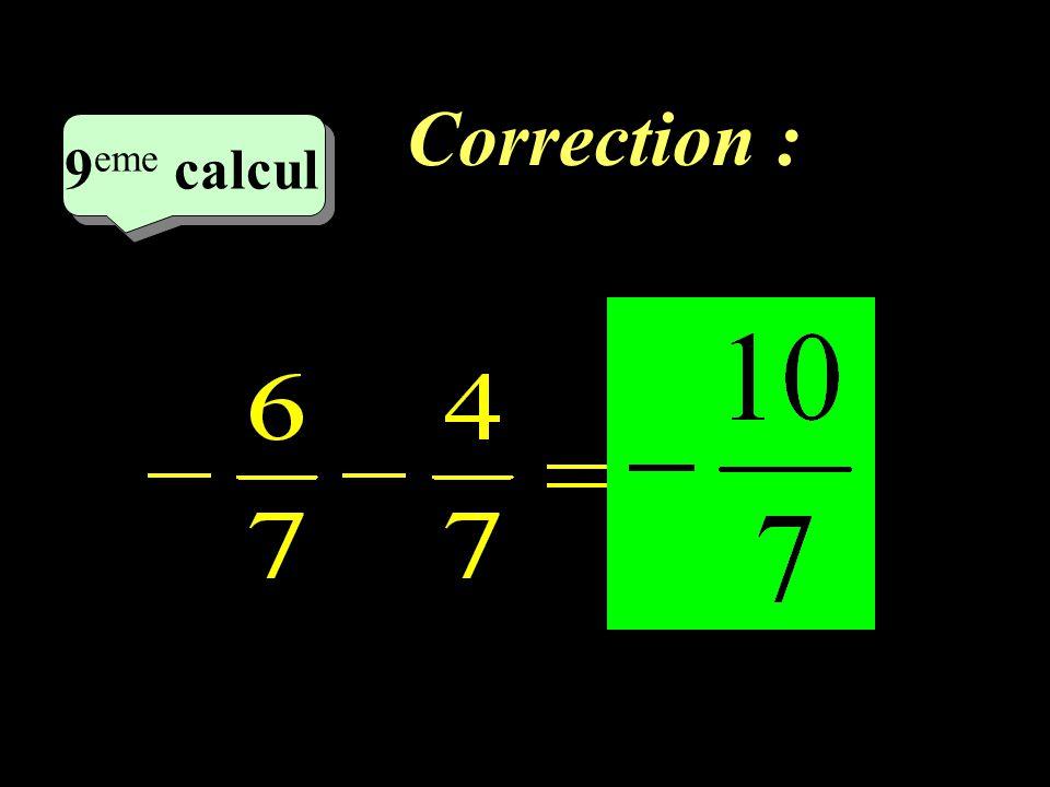 Correction : 9eme calcul 9eme calcul 1 22