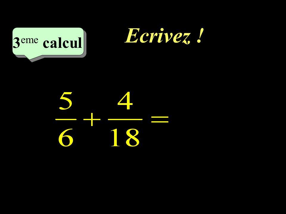 Ecrivez ! 3eme calcul 3eme calcul 1
