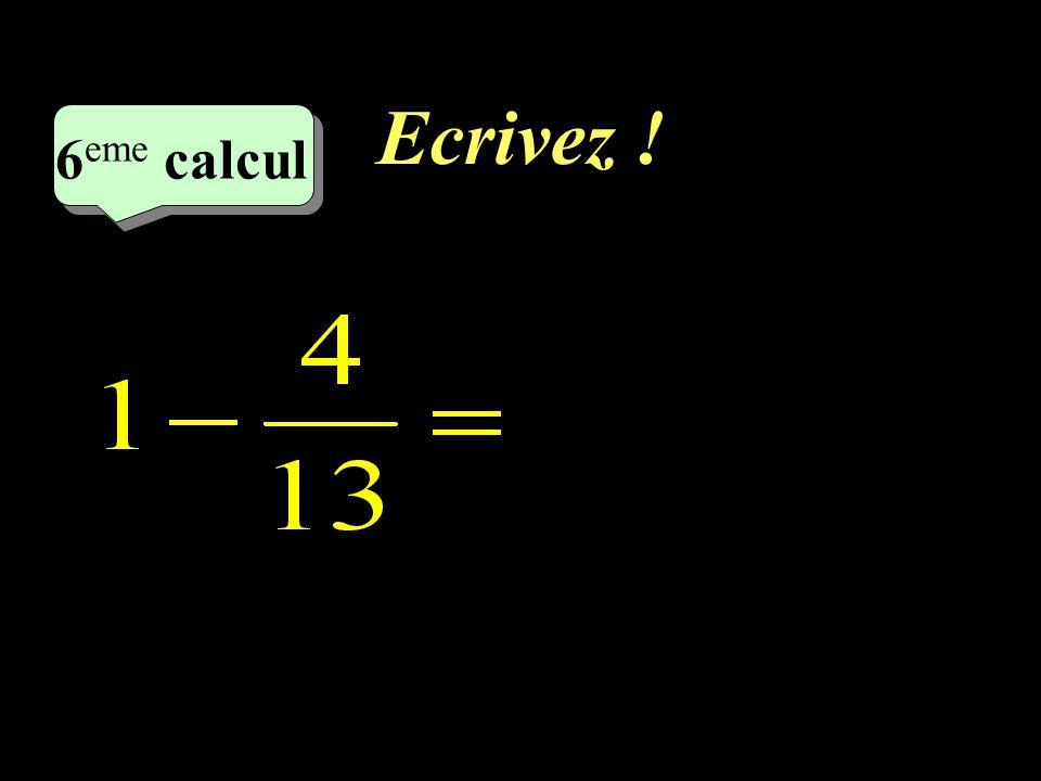 Ecrivez ! 6eme calcul 6eme calcul 1
