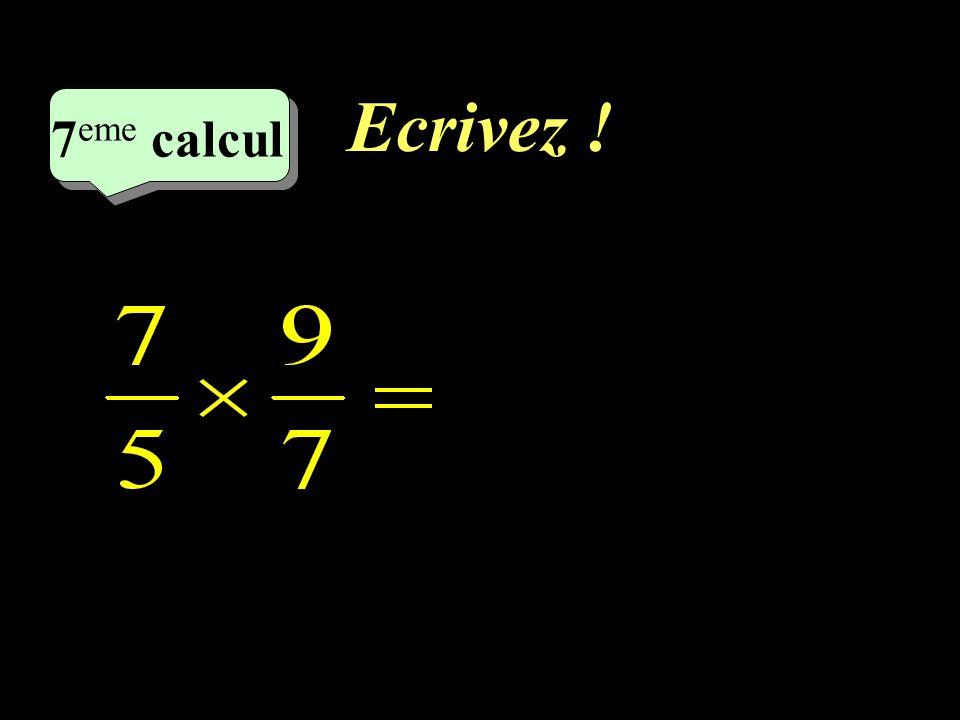 Ecrivez ! 7eme calcul 7eme calcul 1