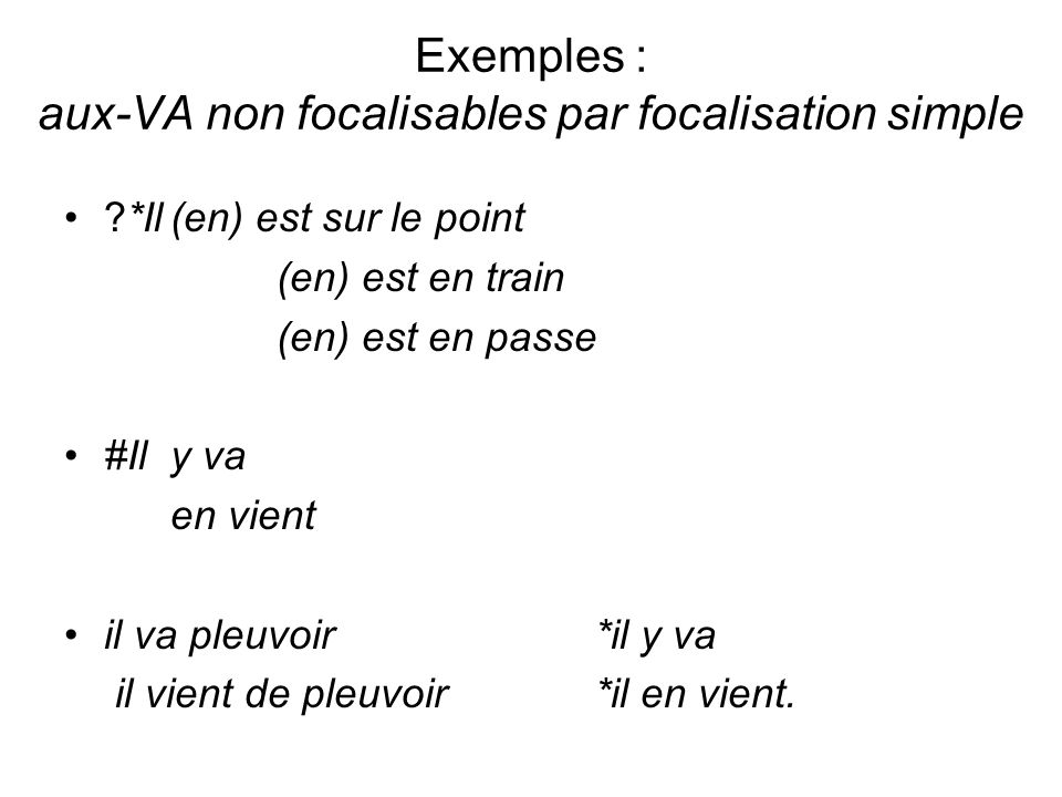 Exemples : aux-VA non focalisables par focalisation simple