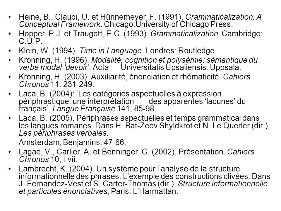 Heine, B. , Claudi, U. et Hünnemeyer, F. (1991). Grammaticalization
