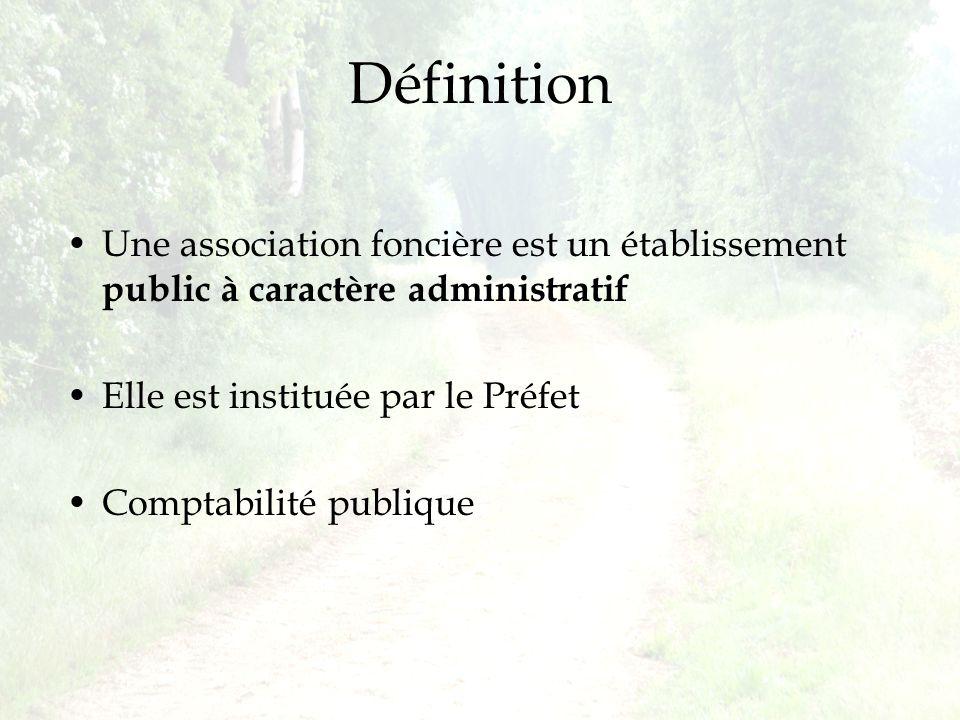 Définition Une association foncière est un établissement public à caractère administratif. Elle est instituée par le Préfet.