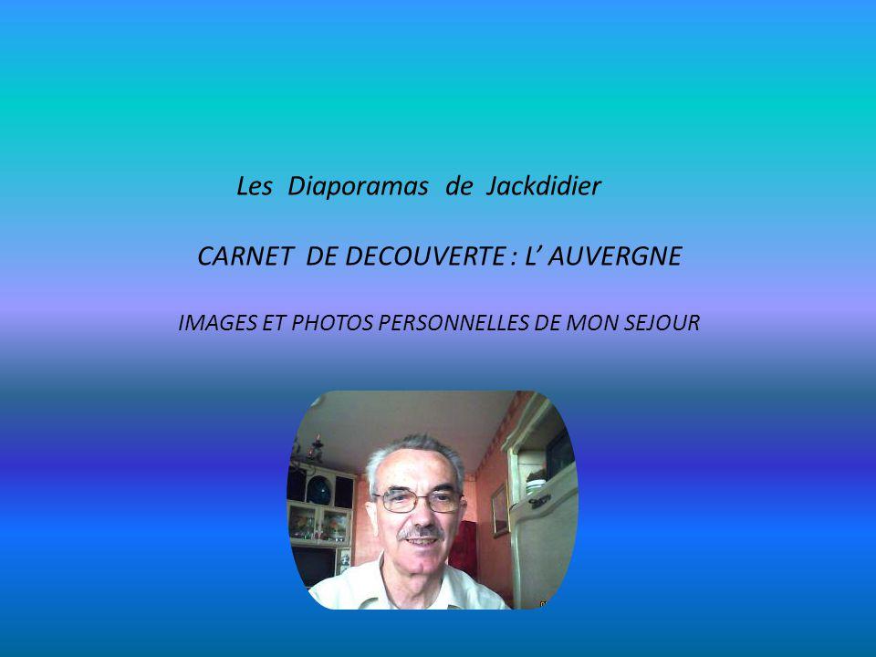 Les Diaporamas de Jackdidier CARNET DE DECOUVERTE : L' AUVERGNE