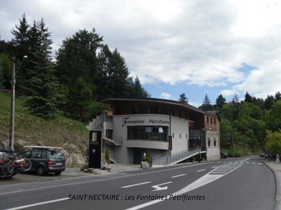 SAINT NECTAIRE : Les Fontaines Pétrifiantes