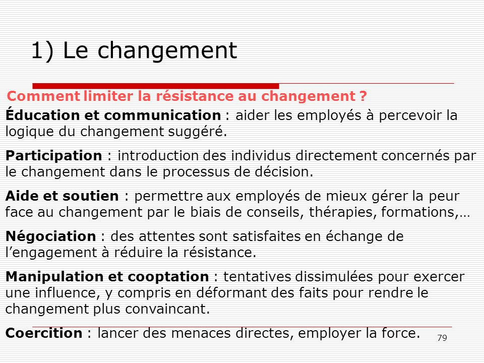 1) Le changement Comment limiter la résistance au changement
