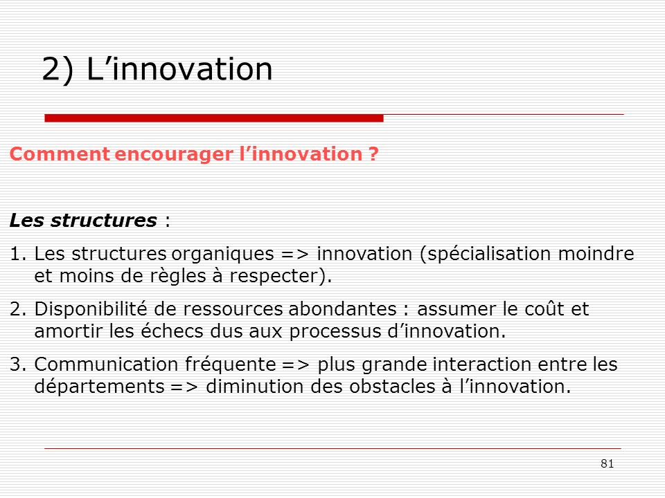 2) L'innovation Comment encourager l'innovation Les structures :