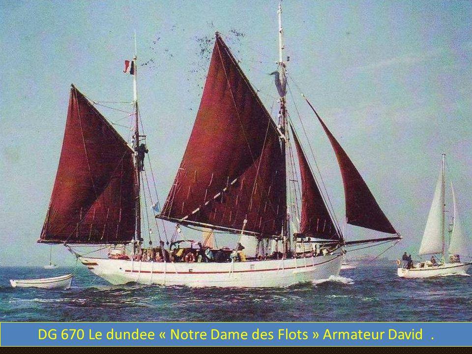 DG 670 Le dundee « Notre Dame des Flots » Armateur David .