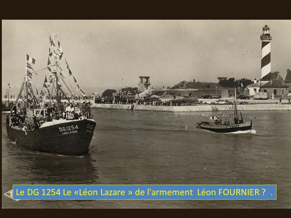Le DG 1254 Le «Léon Lazare » de l armement Léon FOURNIER .