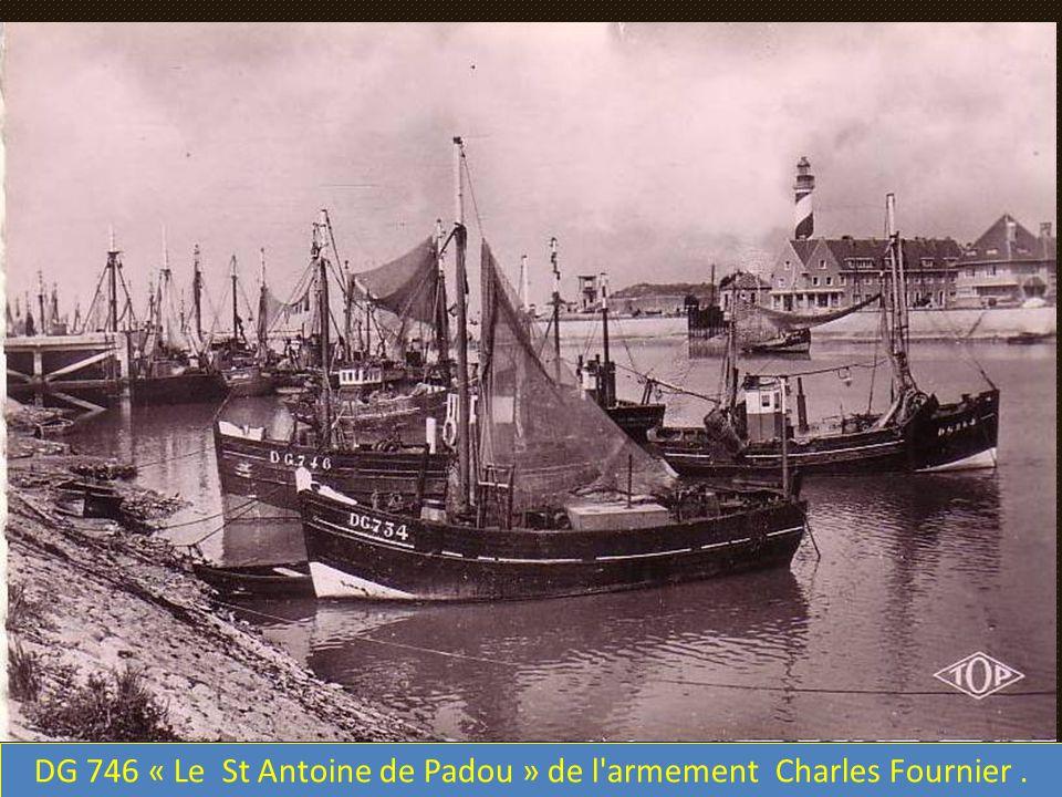 DG 746 « Le St Antoine de Padou » de l armement Charles Fournier .