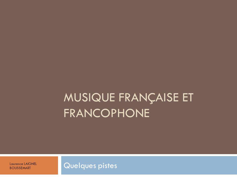 MUSIQUE FRANÇAISE ET FRANCOPHONE