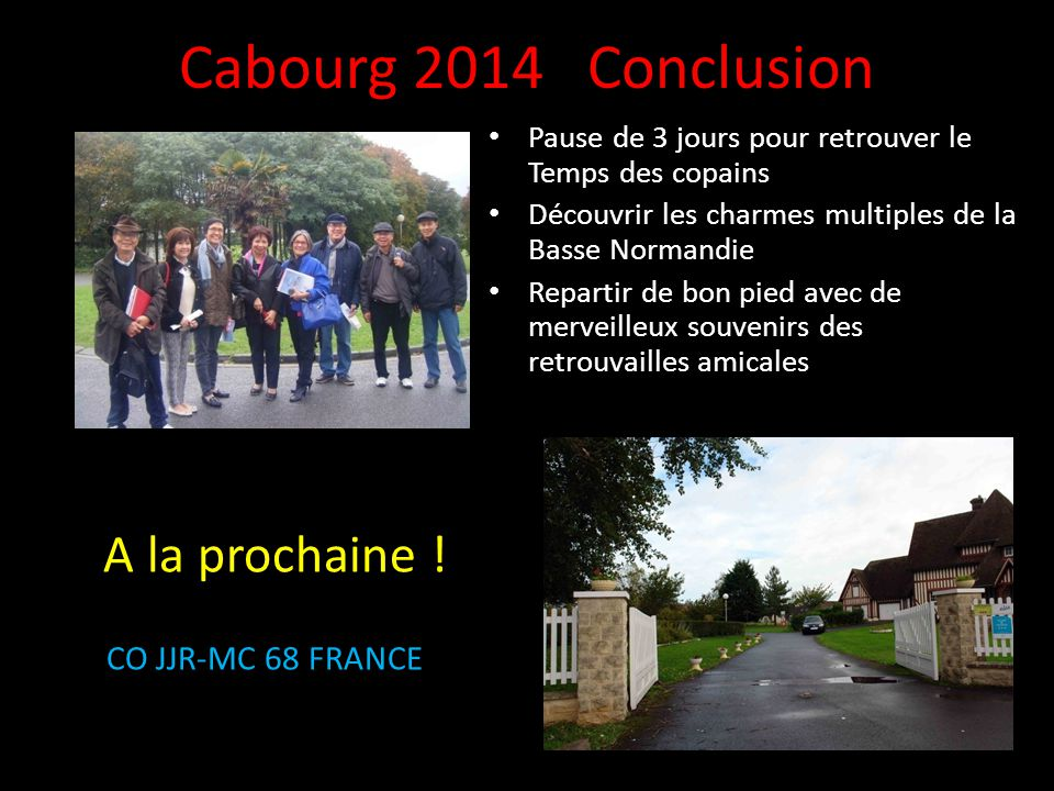 Cabourg 2014 Conclusion A la prochaine ! CO JJR-MC 68 FRANCE