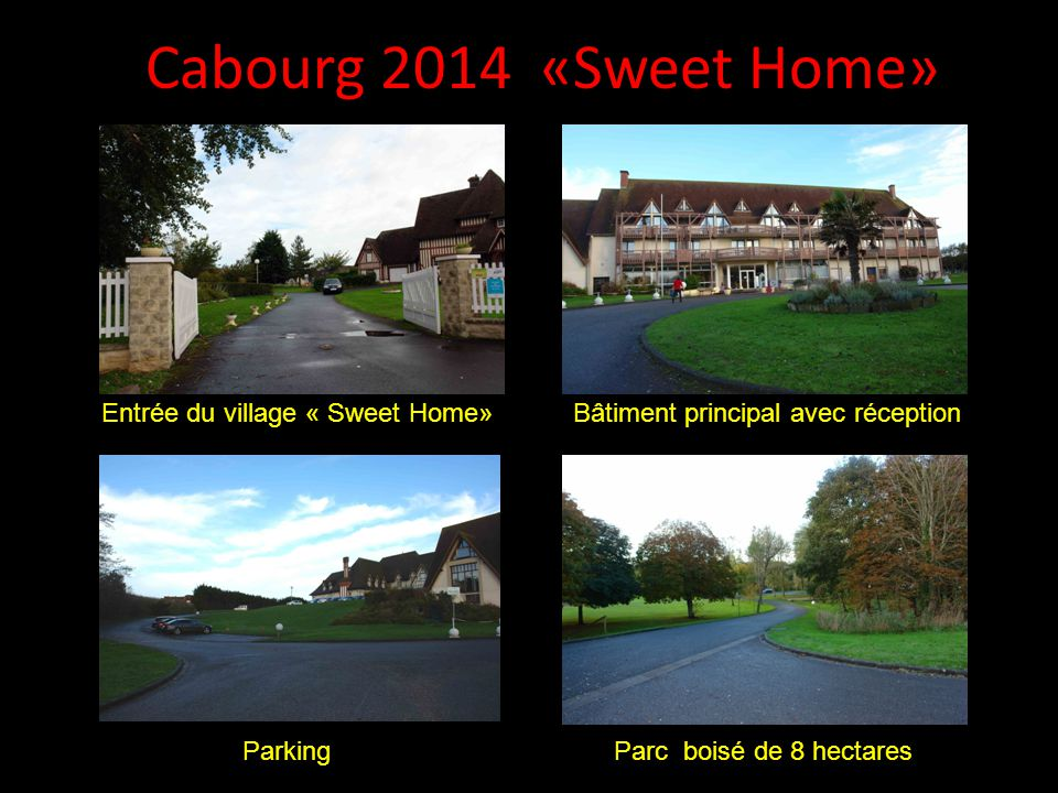 Cabourg 2014 «Sweet Home» Entrée du village « Sweet Home»