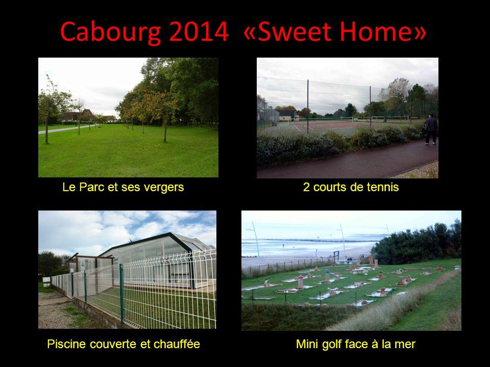 Cabourg 2014 «Sweet Home» Le Parc et ses vergers 2 courts de tennis