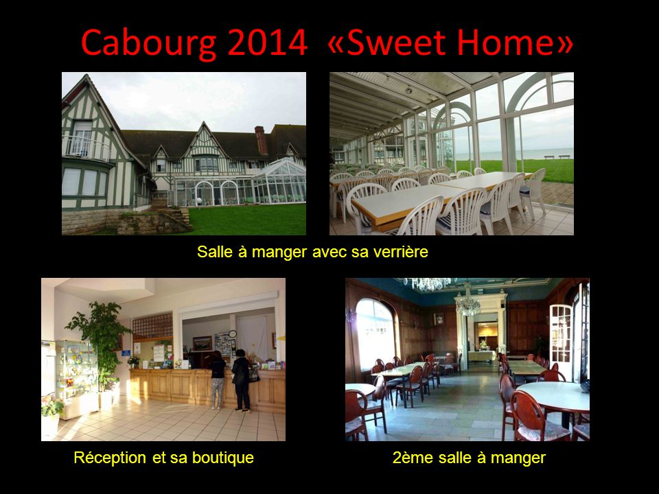 Cabourg 2014 «Sweet Home» Salle à manger avec sa verrière