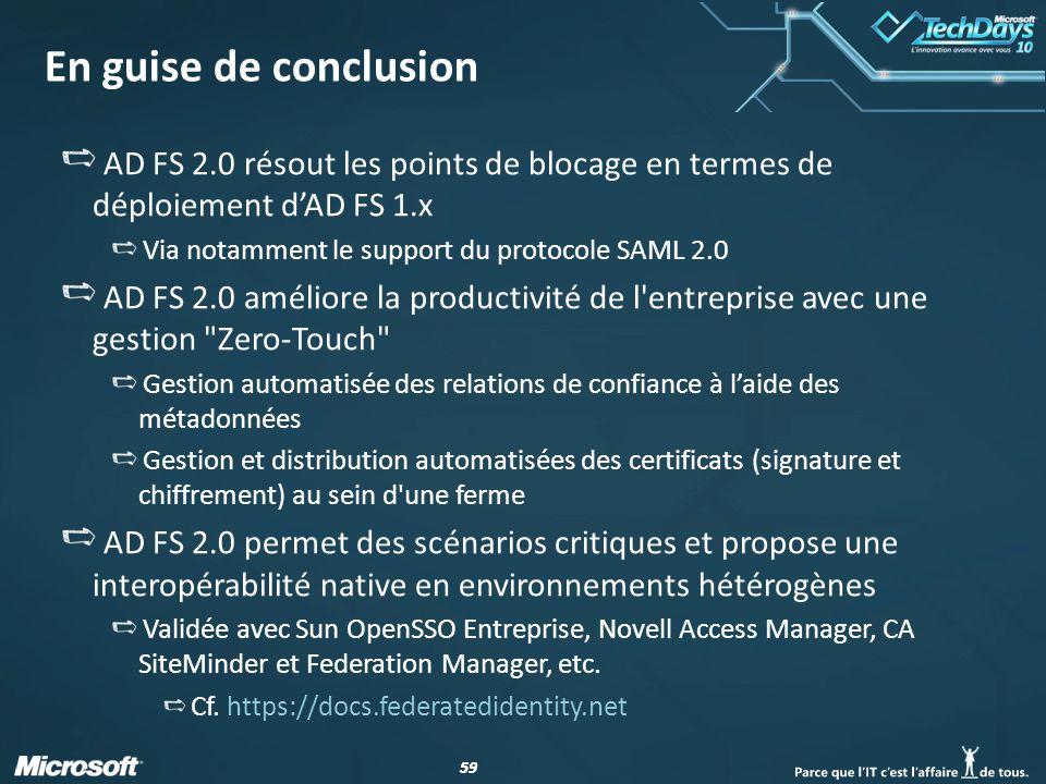 En guise de conclusion AD FS 2.0 résout les points de blocage en termes de déploiement d'AD FS 1.x.