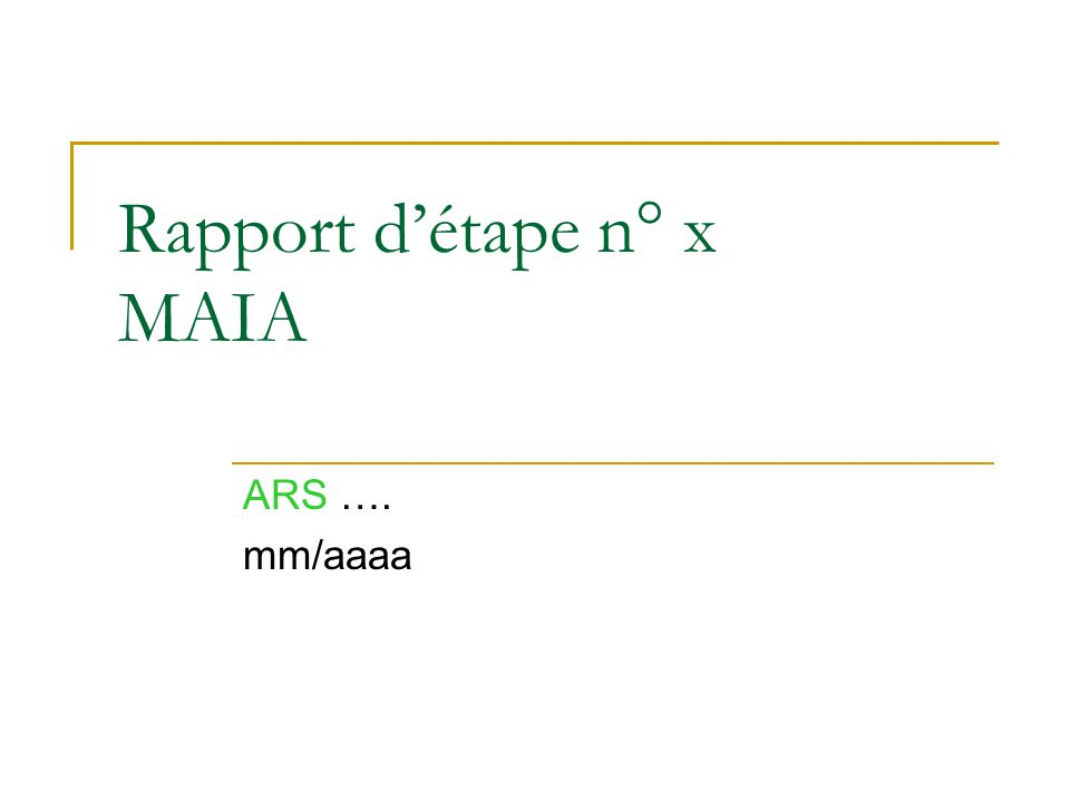 Rapport d'étape n° x MAIA