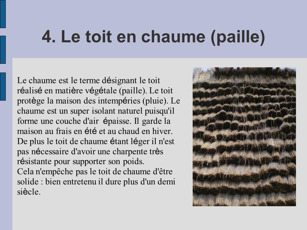 4. Le toit en chaume (paille)