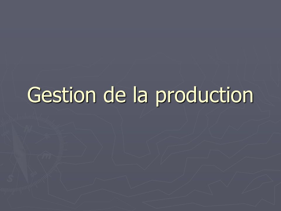 Gestion de la production