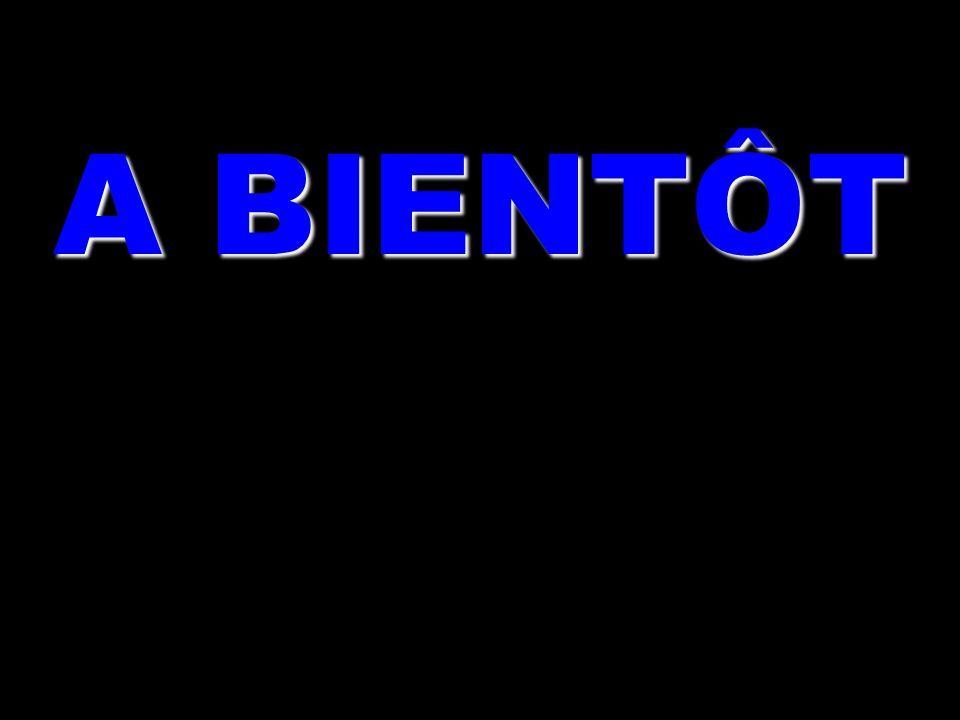 A BIENTÔT
