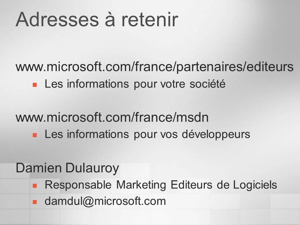 Adresses à retenir www.microsoft.com/france/partenaires/editeurs