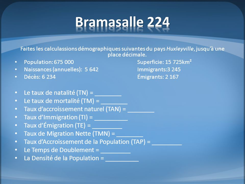 Bramasalle 224 Le taux de natalité (TN) = ________