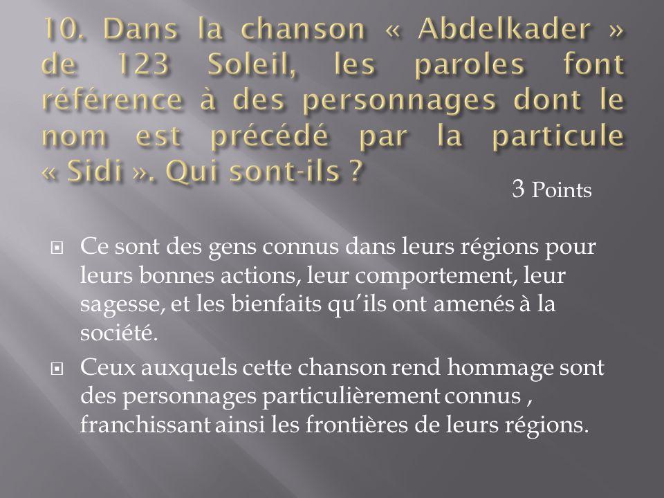10. Dans la chanson « Abdelkader » de 123 Soleil, les paroles font référence à des personnages dont le nom est précédé par la particule « Sidi ». Qui sont-ils