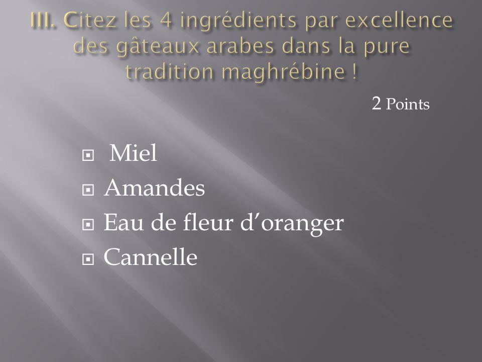 Miel Amandes Eau de fleur d'oranger Cannelle