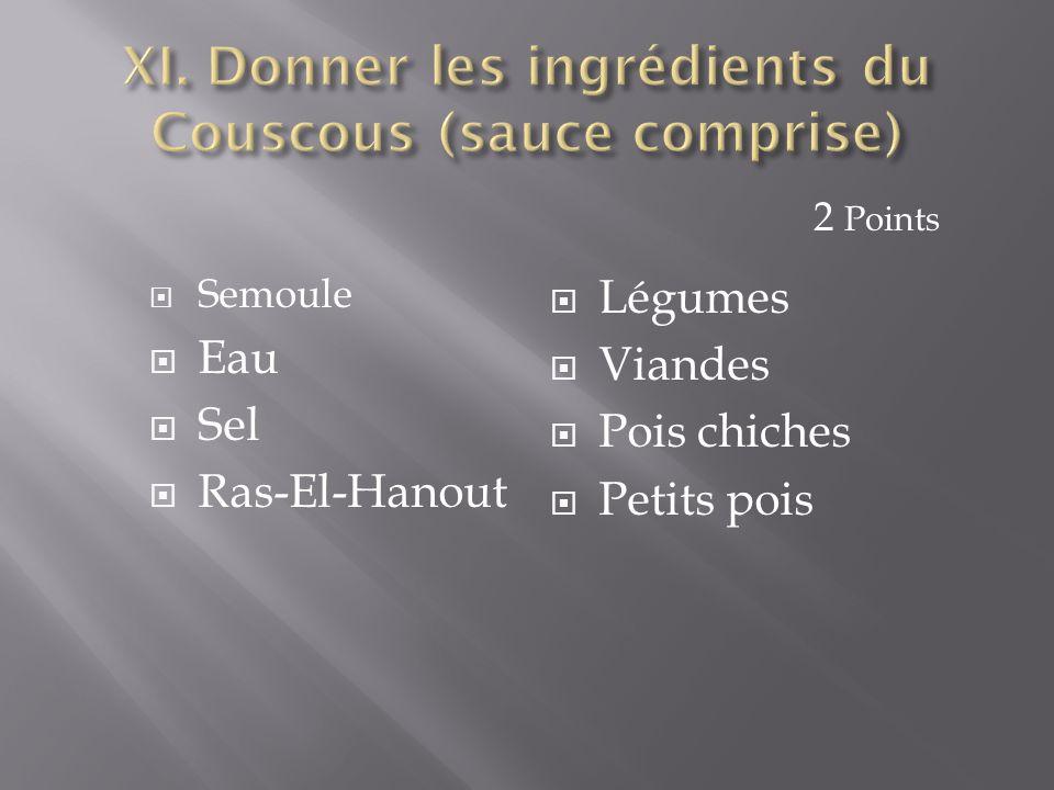 XI. Donner les ingrédients du Couscous (sauce comprise)