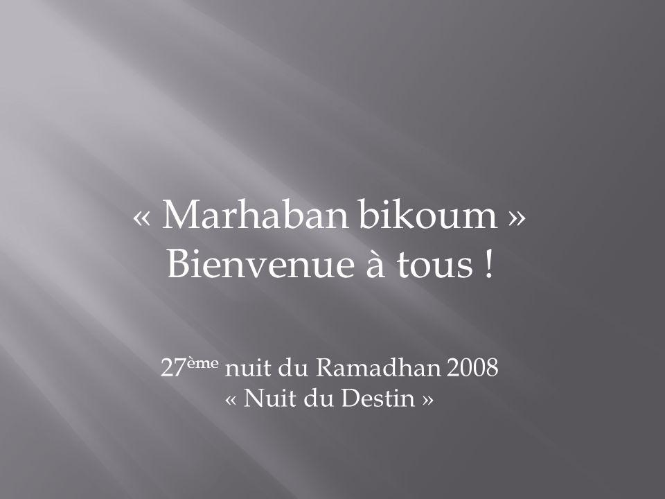 « Marhaban bikoum » Bienvenue à tous ! 27ème nuit du Ramadhan 2008